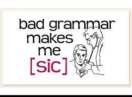 bad grammar makes me sic