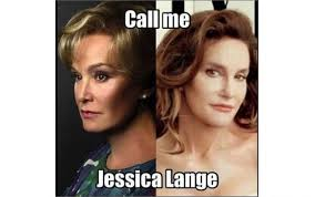 People think Caitlyn Jenner looks like Jessica Lange.