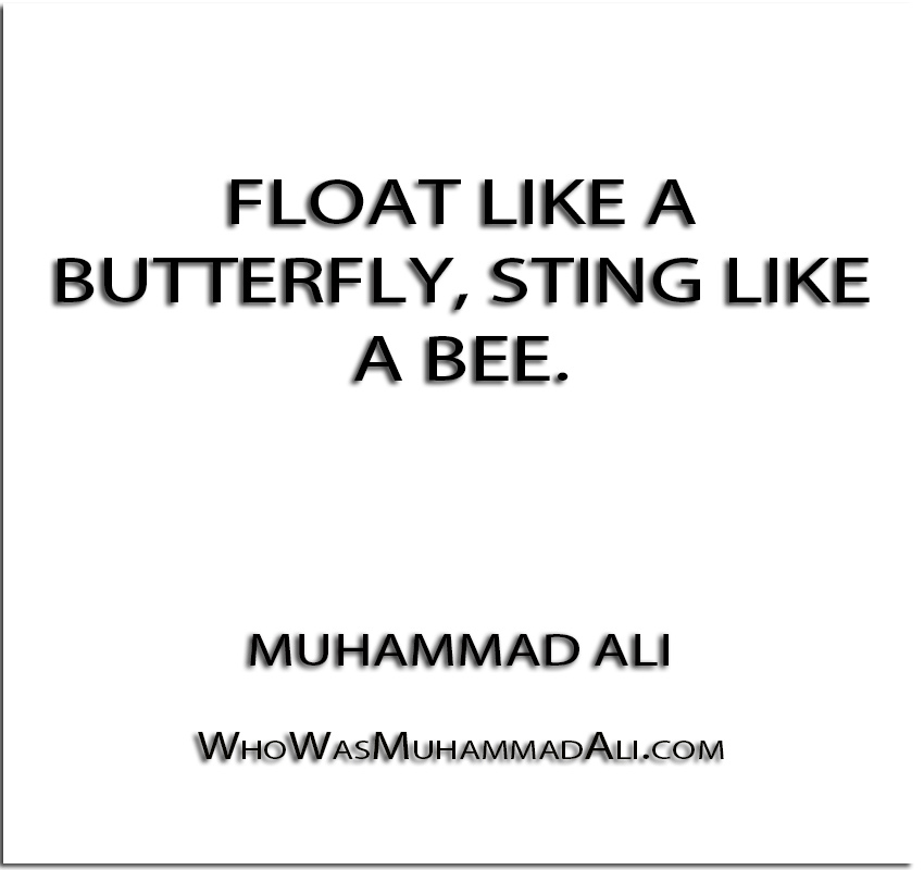 Muhammad Ali quote that he can float like a butterfly and sting like a bee