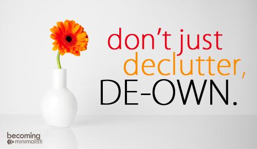 dont-just-declutter-de-own becomingminimalist.com