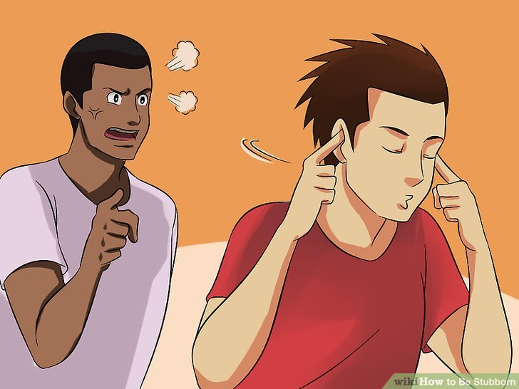 Wikihow on How to be Stubborn