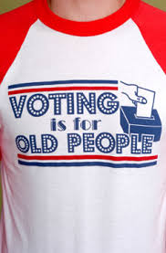 Voting is for old people T-shirt
